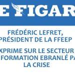 LE FIGARO: LE PRESIDENT DE LA FFEEP S'EXPRIME SUR LE SECTEUR DE LA FORMATION EBRANLÉ PAR LA CRISE