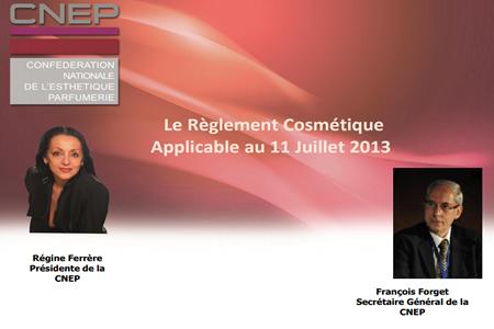 Règlement Cosmétique applicable 11 Juillet 2013