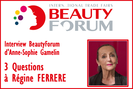BeautyForum – Interview: 3 Questions à Régine Ferrère