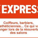 L'Express – Ce qui va changer lors de la réouverture des salons