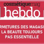 CosmetiqueMag- 29/03/2021 : Fermeture des magasins, la beauté toujours pas essentielle